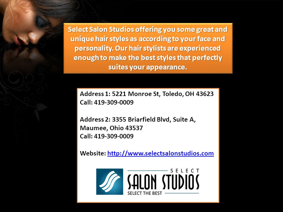 Select Salon Studios offering you some great and unique hair styles as according to your face and personality.