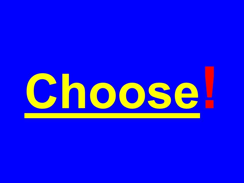 Choose !
