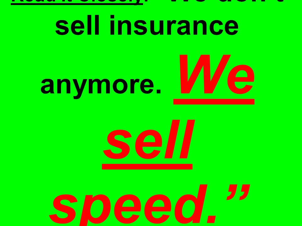 Read It Closely: We don't sell insurance anymore. We sell speed. Peter Lewis, Progressive