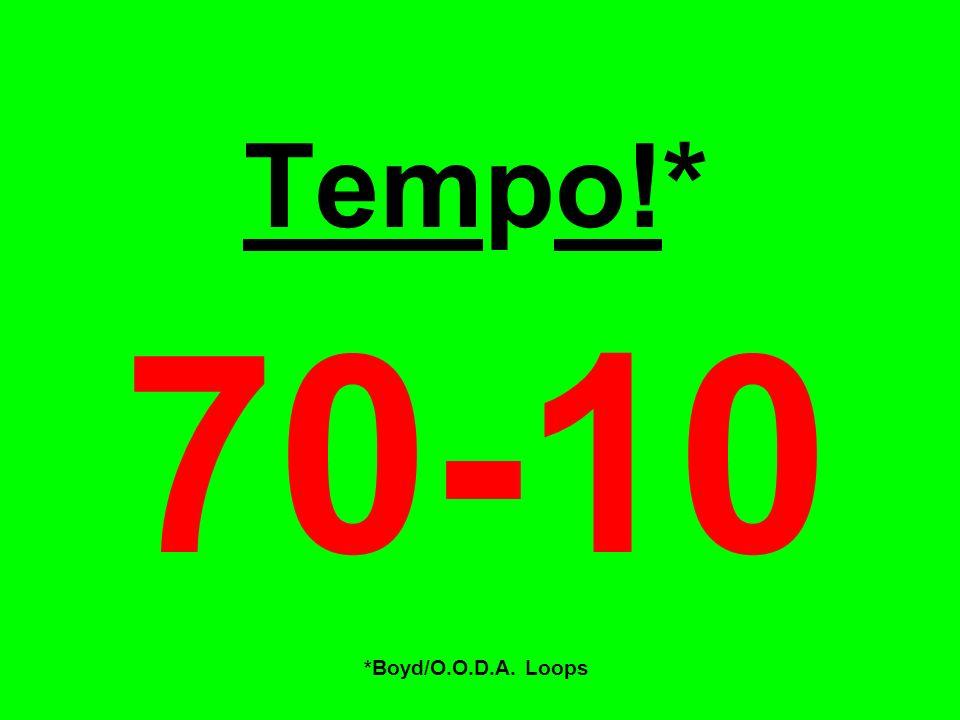 Tempo!* 70-10 *Boyd/O.O.D.A. Loops