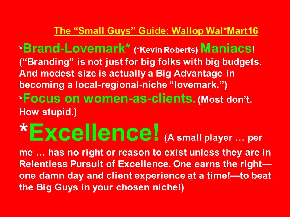 The Small Guys Guide: Wallop Wal*Mart16 * Brand-Lovemark* (*Kevin Roberts) Maniacs .