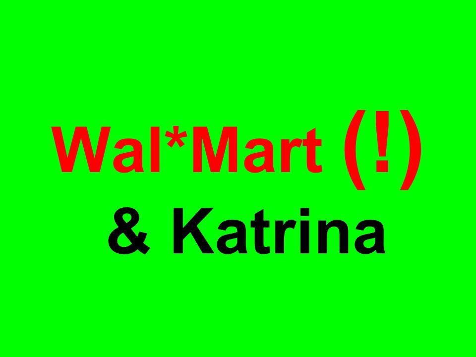 Wal*Mart (!) & Katrina