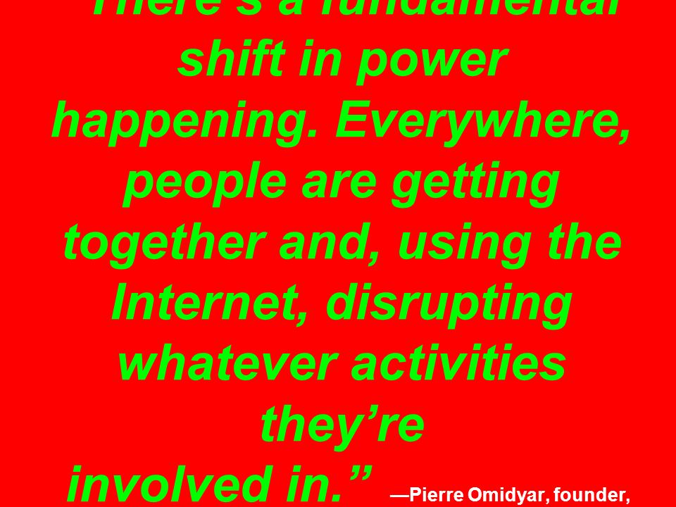 There's a fundamental shift in power happening.