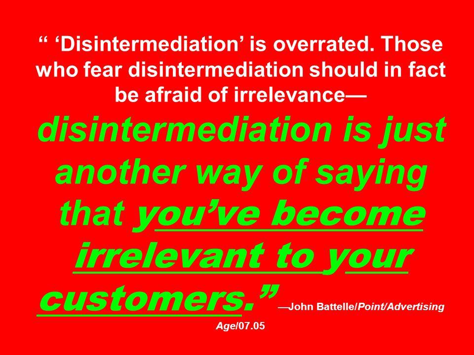 'Disintermediation' is overrated.