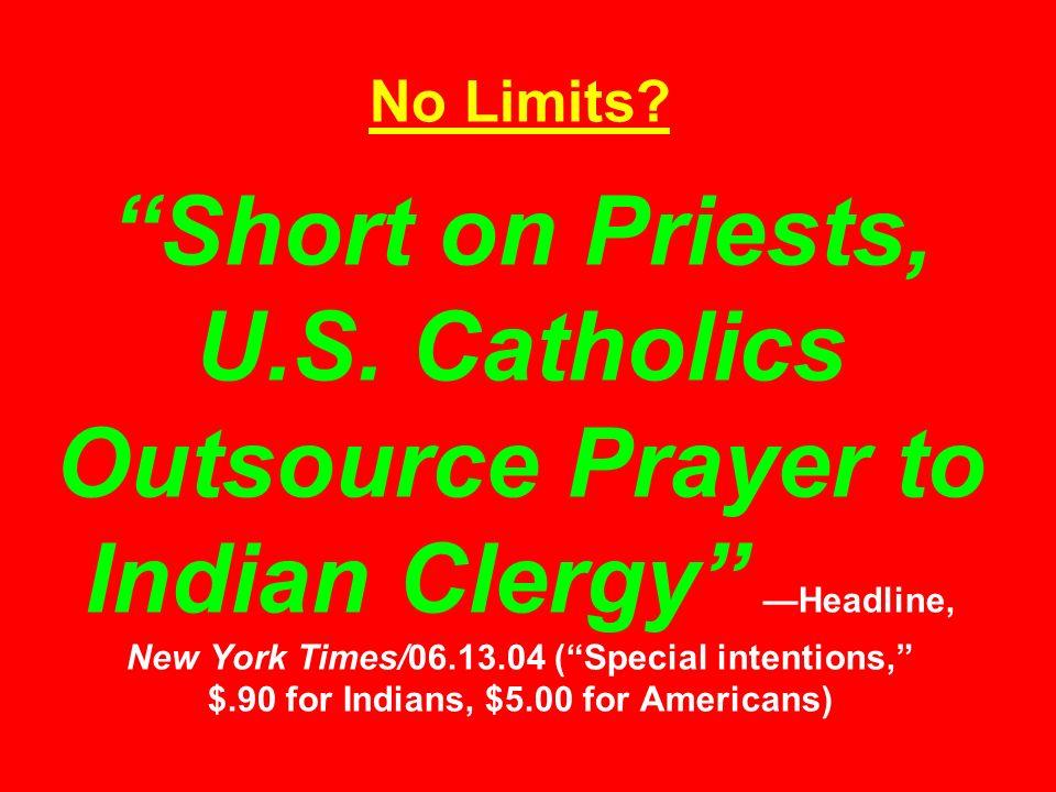 No Limits. Short on Priests, U.S.