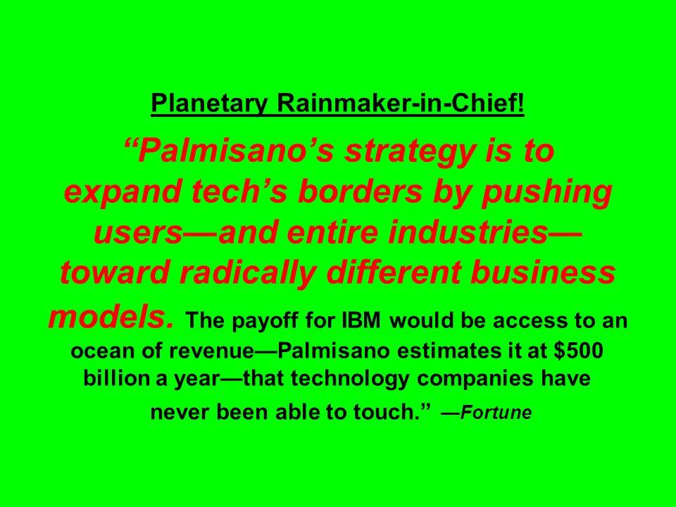 Planetary Rainmaker-in-Chief.