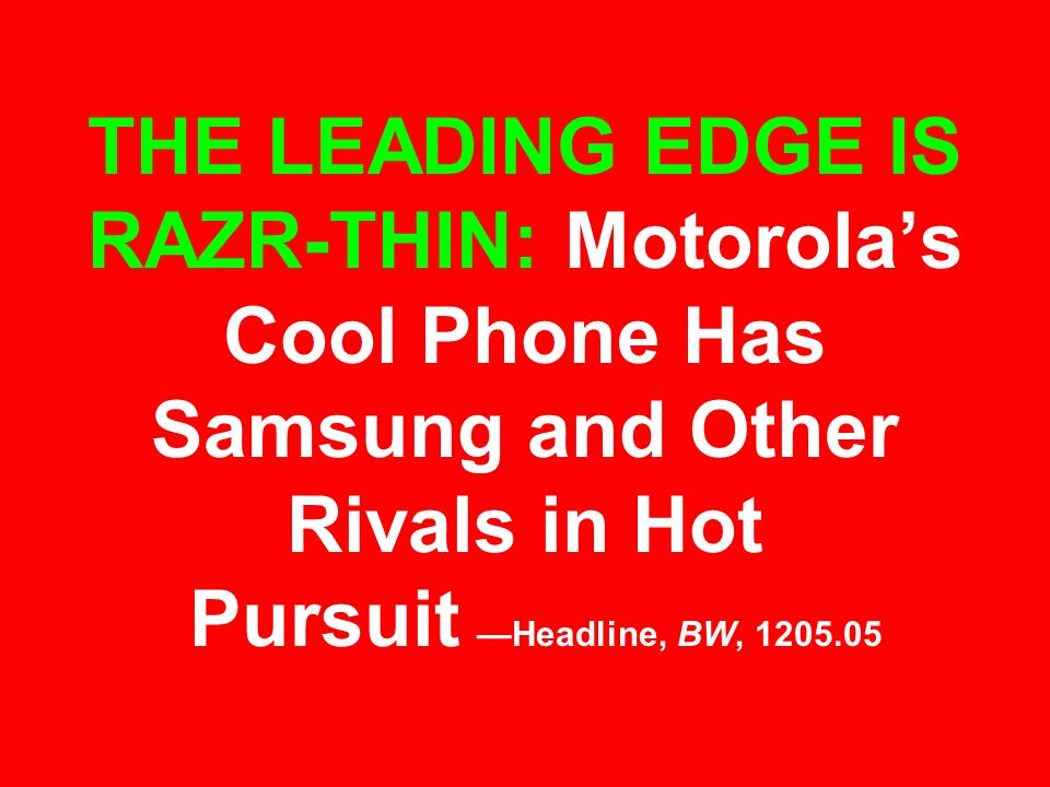 THE LEADING EDGE IS RAZR-THIN: Motorola's Cool Phone Has Samsung and Other Rivals in Hot Pursuit —Headline, BW, 1205.05