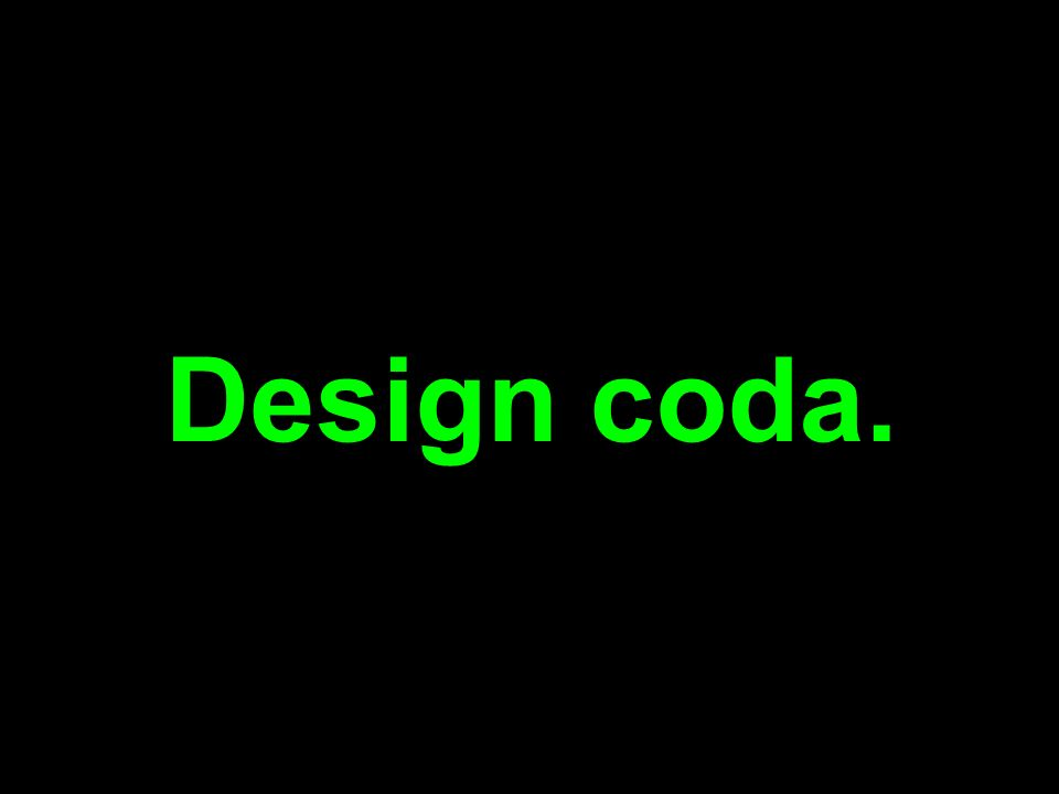 Design coda.