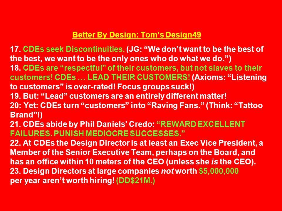 Better By Design: Tom's Design49 17. CDEs seek Discontinuities.