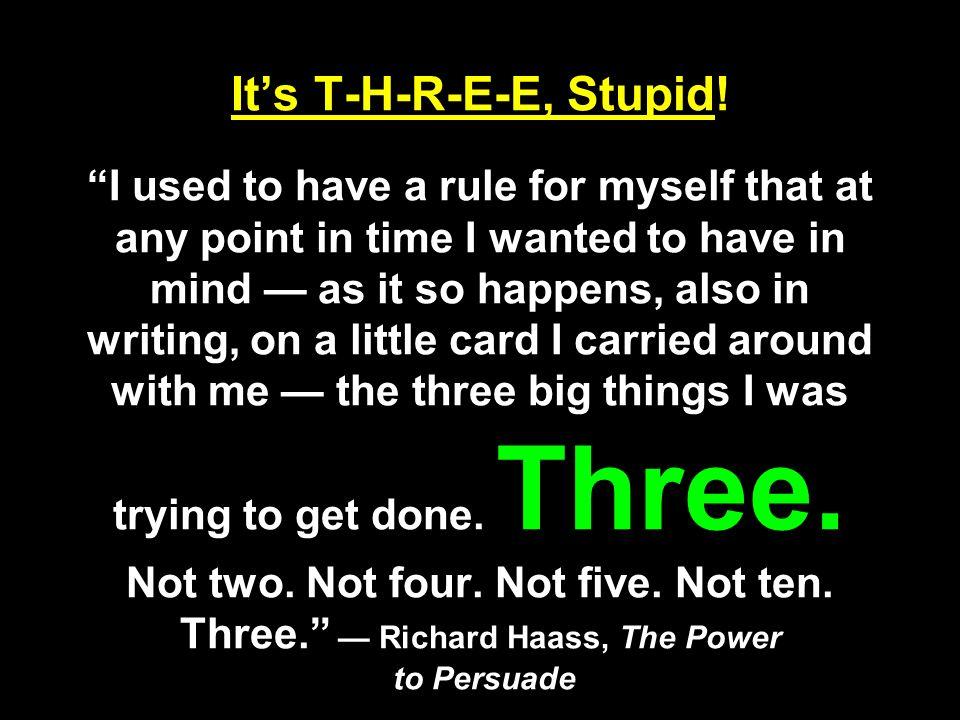 It's T-H-R-E-E, Stupid.