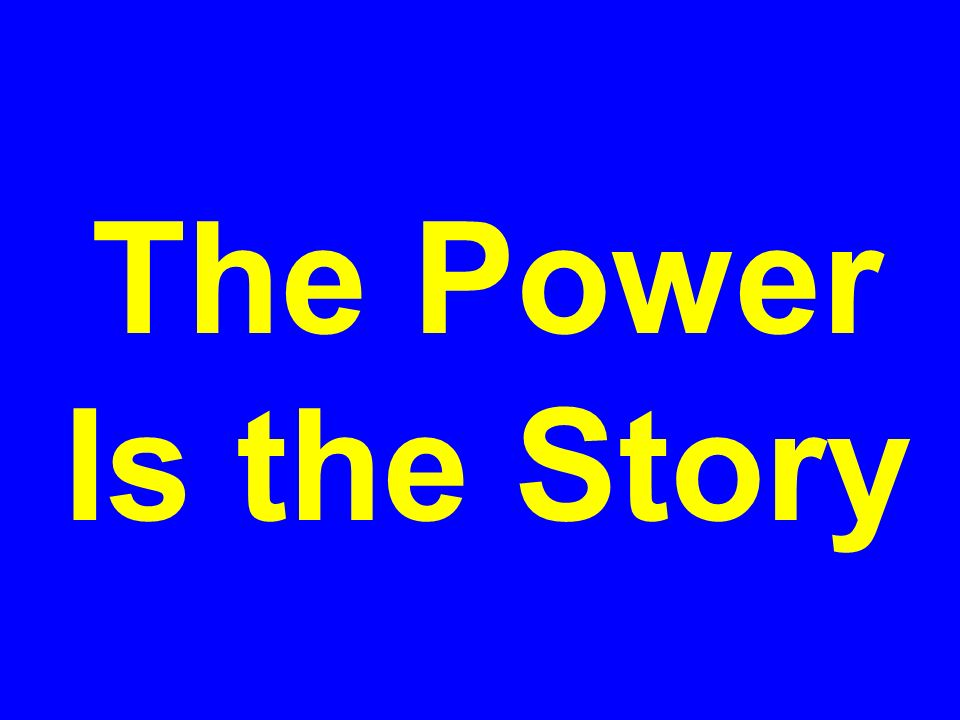 The Power Is the Story