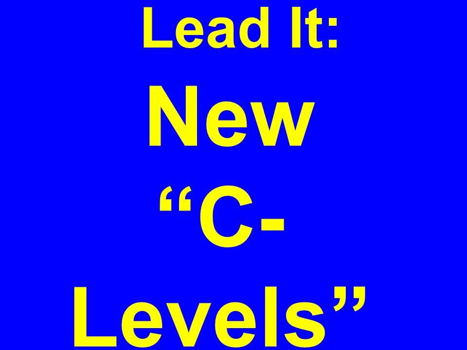 Lead It: New C- Levels