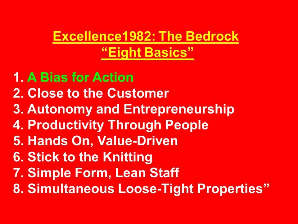 Excellence1982: The Bedrock Eight Basics 1. A Bias for Action 2.