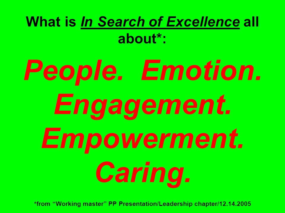 What is In Search of Excellence all about*: People.