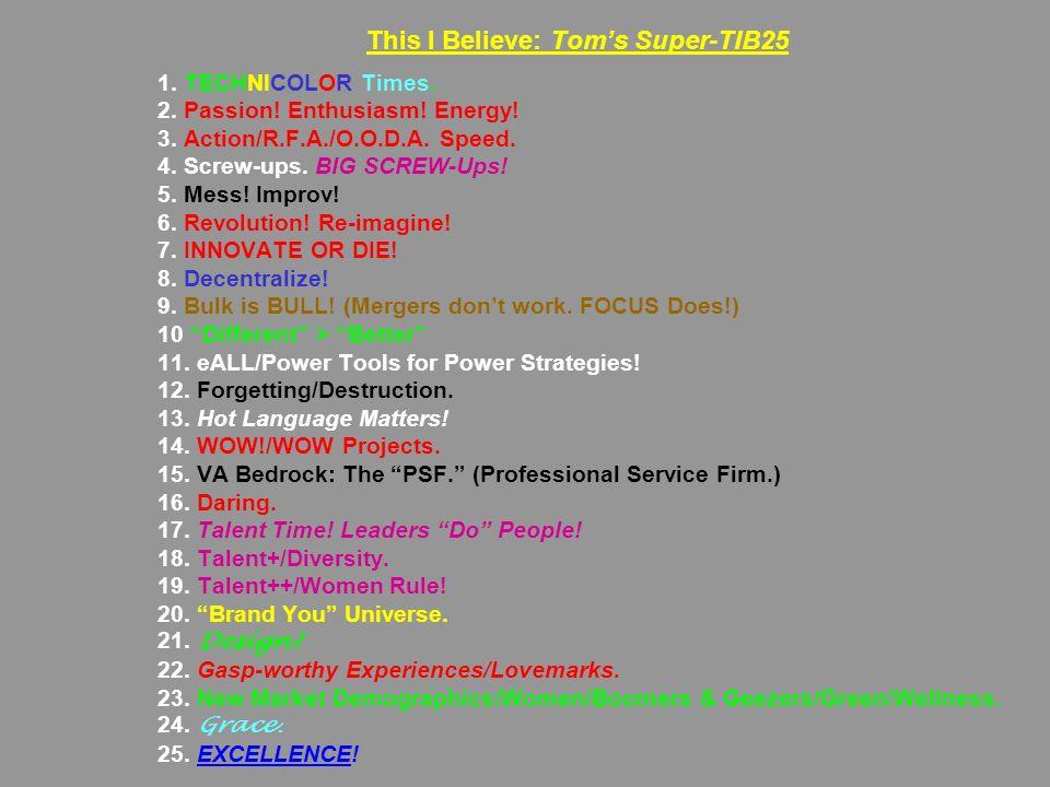 This I Believe: Tom's Super-TIB25 1. TECHNICOLOR Times.