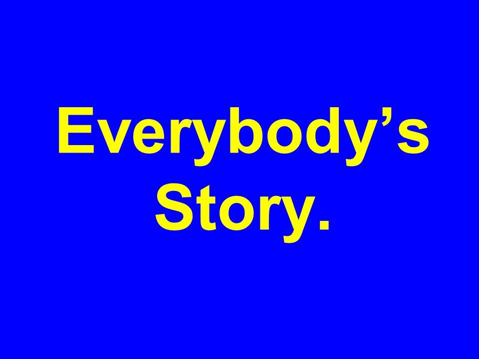 Everybody's Story.