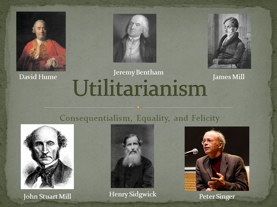 the principle of utility according to jeremy bentham and john stuart mill Utilitarianism: the greatest good for the with the philosophies of jeremy bentham (1748-1832) and john stuart system is the principle of utility.