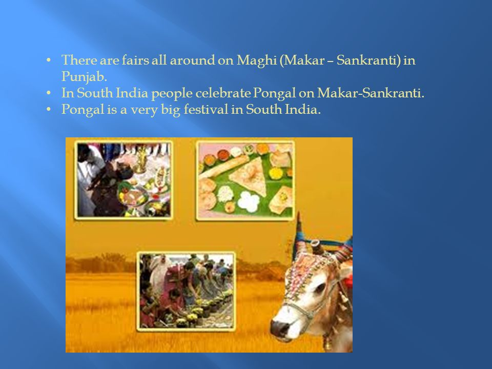 There are fairs all around on Maghi (Makar – Sankranti) in Punjab.
