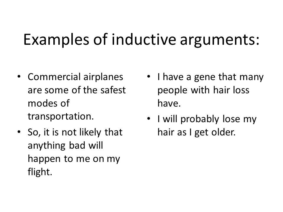 Induction Analogy Causation There Are Two Kinds Of Arguments