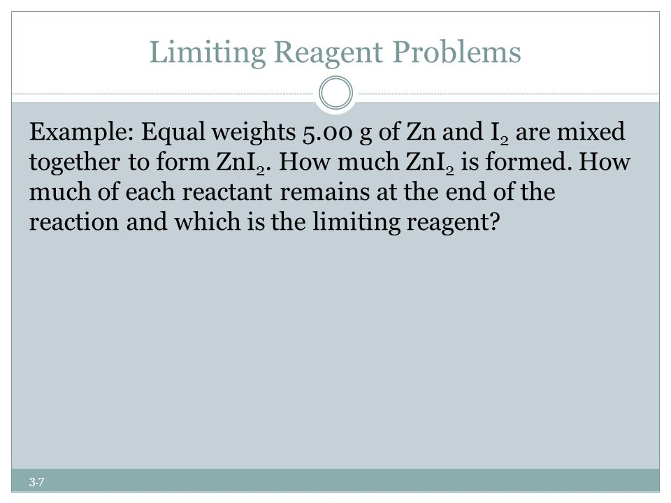 limiting reagents Which is the limiting reagent since pcl 5 is limiting, zero grams of it will remain limiting reagent problems #11-20 limiting reagent tutorial.