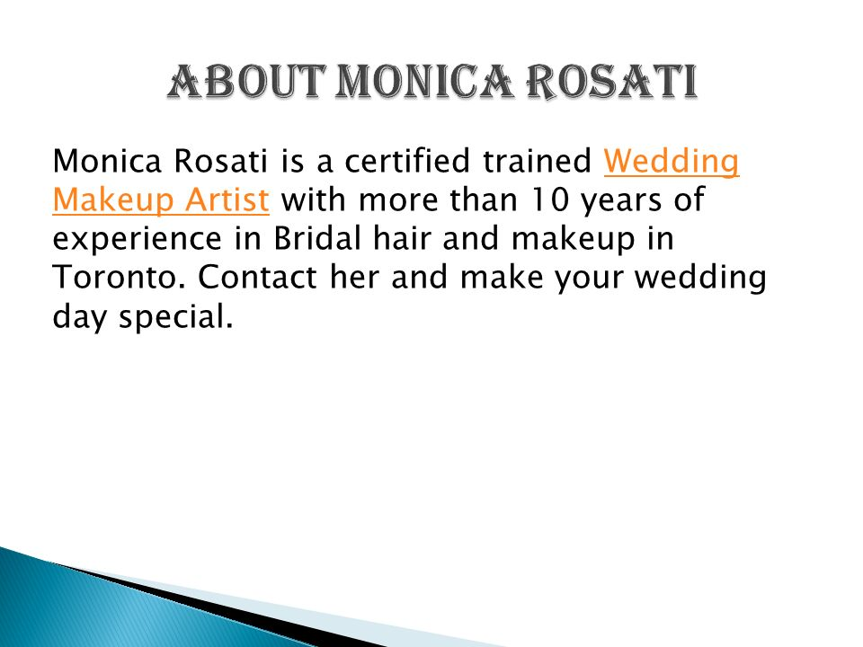 Monica Rosati is a certified trained Wedding Makeup Artist with more than 10 years of experience in Bridal hair and makeup in Toronto.