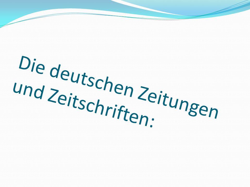 Die deutschen Zeitungen und Zeitschriften: