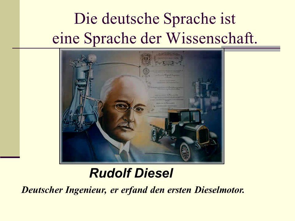 Die deutsche Sprache ist eine Sprache der Wissenschaft.
