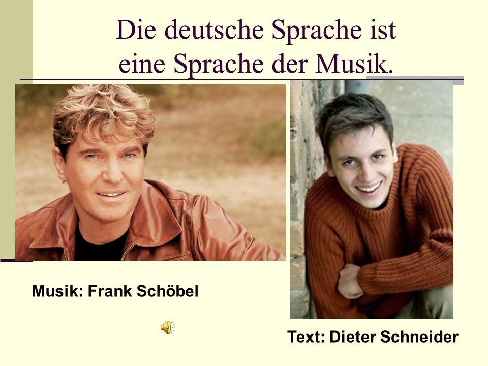 Die deutsche Sprache ist eine Sprache der Musik. Musik: Frank Schöbel Text: Dieter Schneider