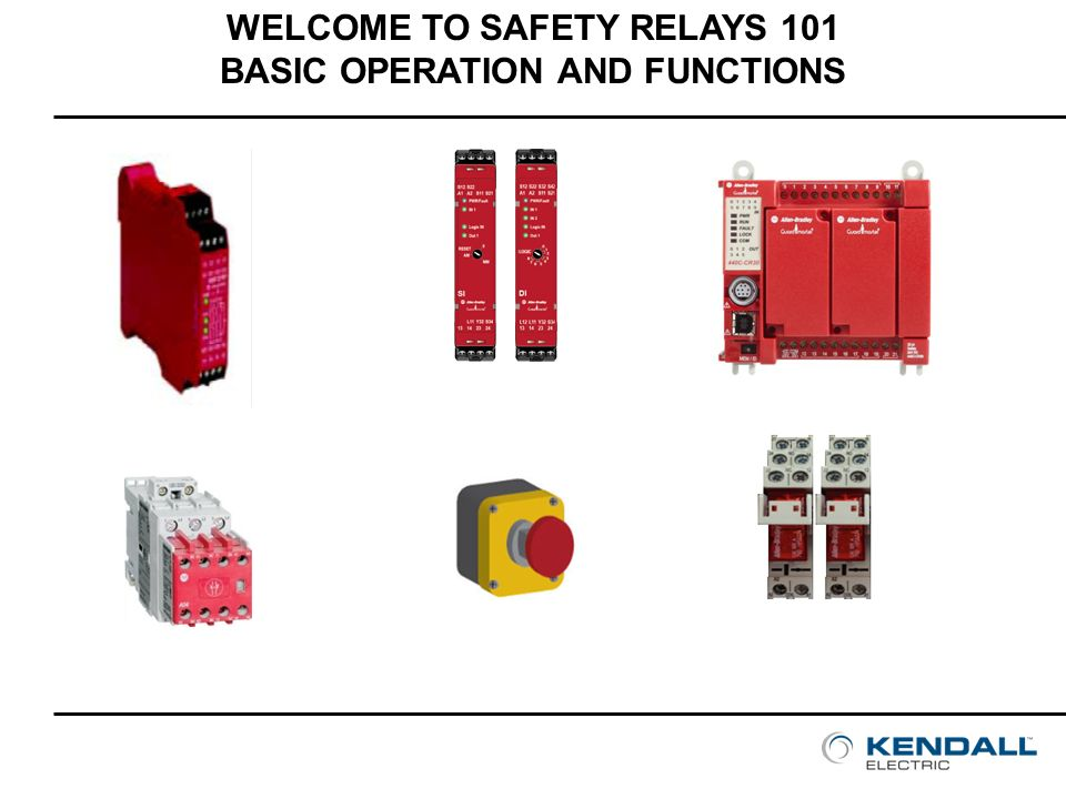 WELCOME TO SAFETY RELAYS 101 BASIC OPERATION AND FUNCTIONS ppt