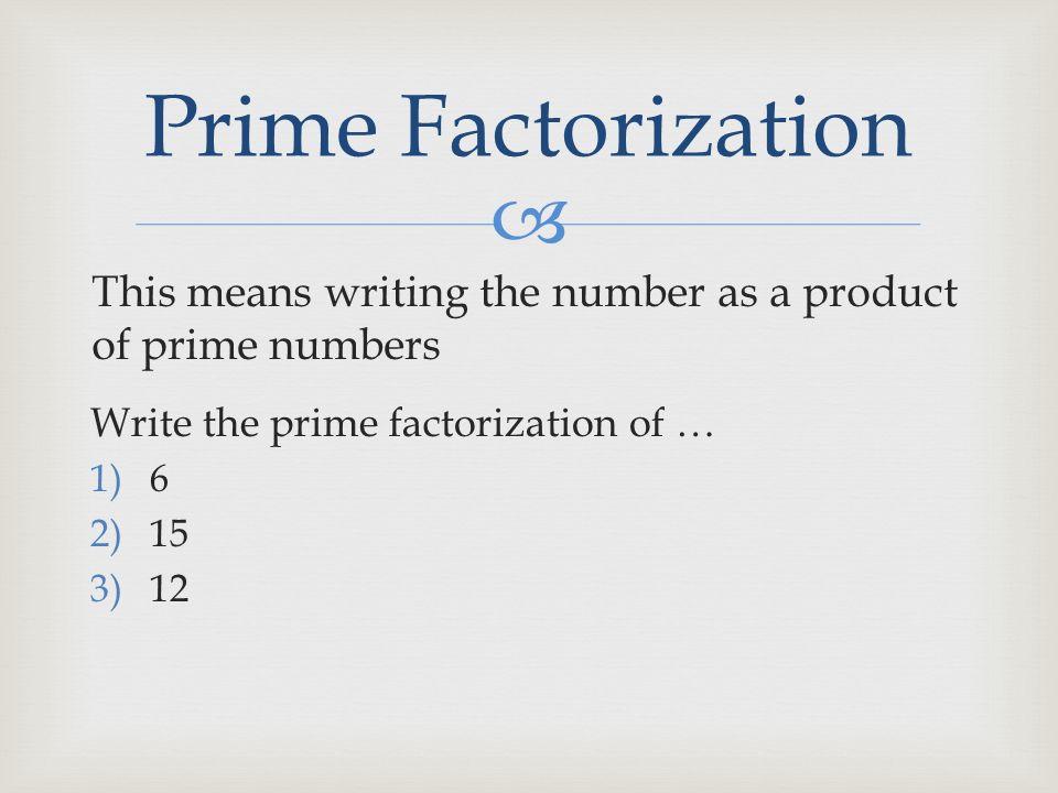 Chapter 2.   prime number  composite number  prime ...