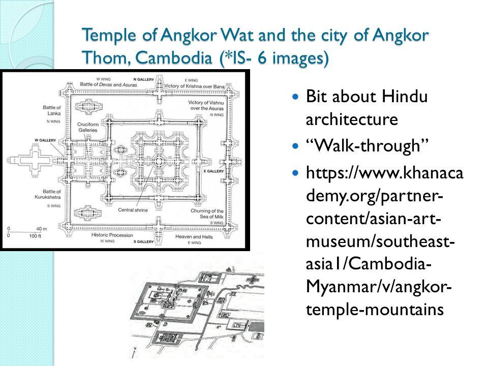 Bit about Hindu architecture Walk-through https://www.khanaca demy.org/partner- content/asian-art- museum/southeast- asia1/Cambodia- Myanmar/v/angkor- temple-mountains