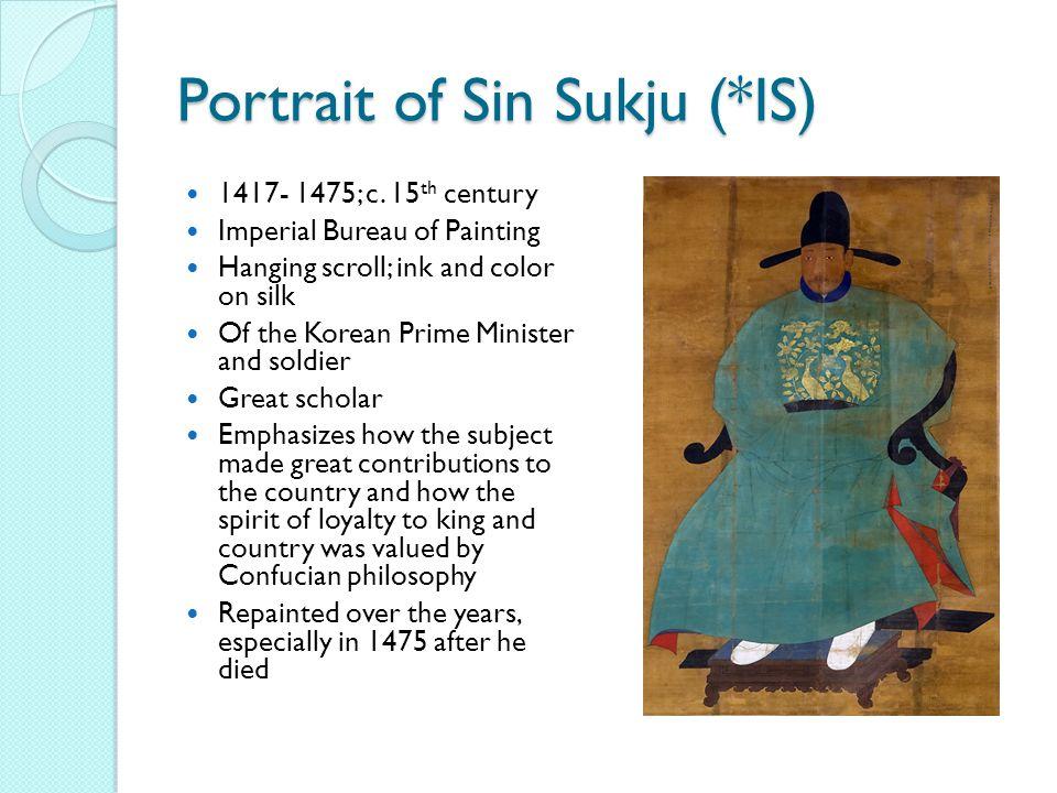 Portrait of Sin Sukju (*IS) 1417- 1475; c.