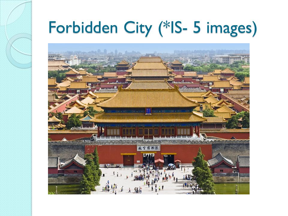 Forbidden City (*IS- 5 images)