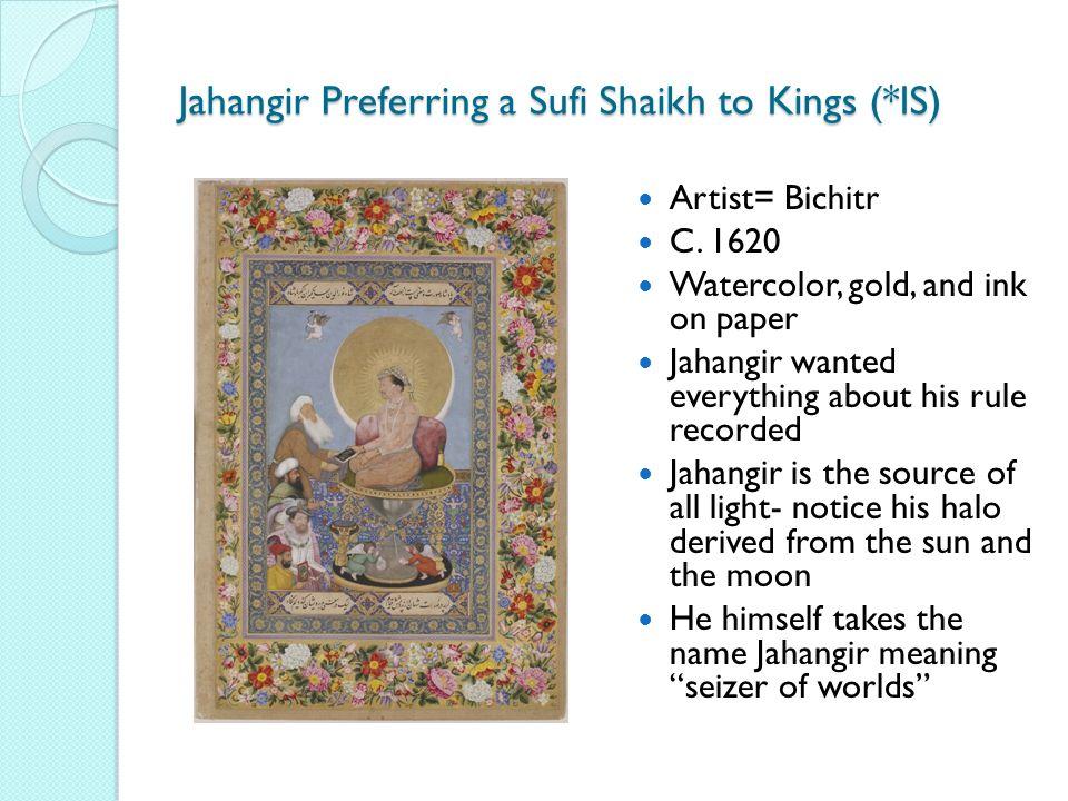 Jahangir Preferring a Sufi Shaikh to Kings (*IS) Artist= Bichitr C.