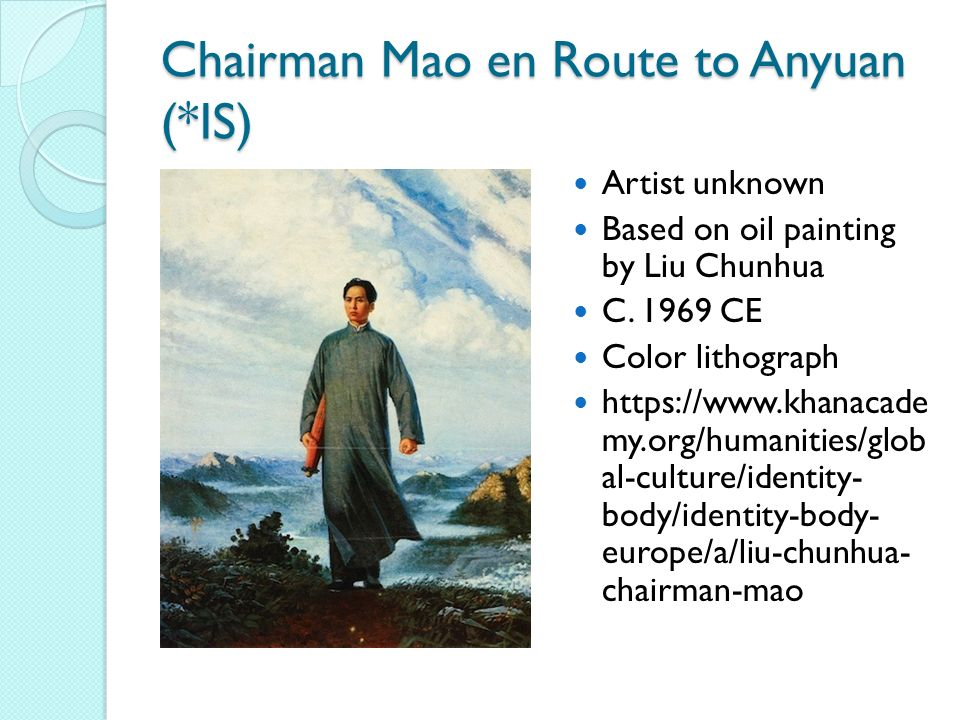 Chairman Mao en Route to Anyuan (*IS) Artist unknown Based on oil painting by Liu Chunhua C.