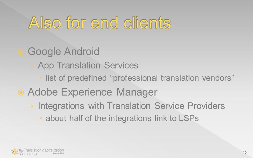  Google Android › App Translation Services  list of predefined professional translation vendors  Adobe Experience Manager › Integrations with Translation Service Providers  about half of the integrations link to LSPs 13