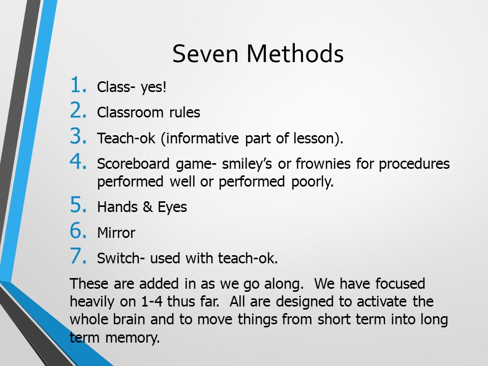 Seven Methods 1. Class- yes. 2. Classroom rules 3.