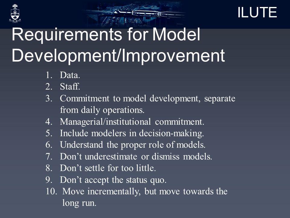 ILUTE Requirements for Model Development/Improvement 1.