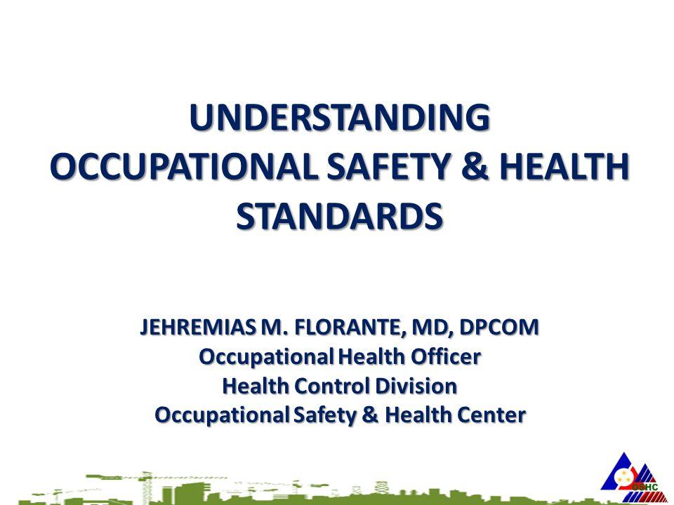 UNDERSTANDING OCCUPATIONAL SAFETY & HEALTH STANDARDS JEHREMIAS M.