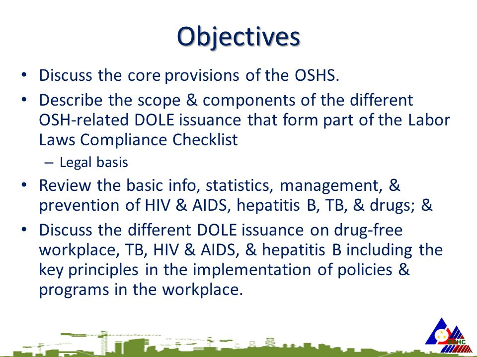 Objectives Discuss the core provisions of the OSHS.