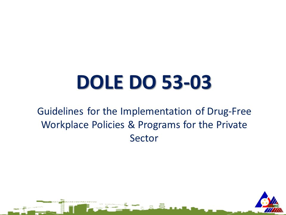 DOLE DO 53-03 Guidelines for the Implementation of Drug-Free Workplace Policies & Programs for the Private Sector