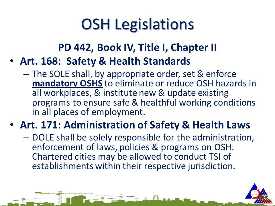 OSH Legislations PD 442, Book IV, Title I, Chapter II Art.