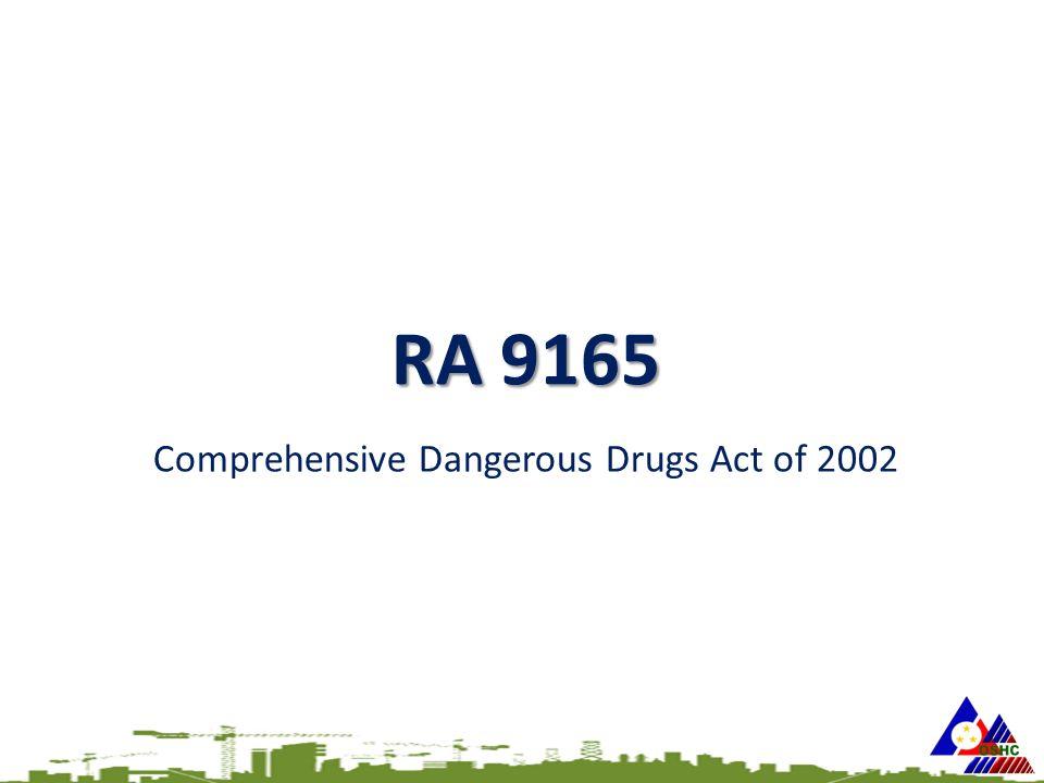 RA 9165 Comprehensive Dangerous Drugs Act of 2002