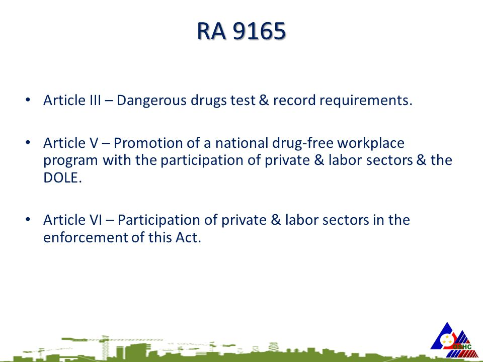 RA 9165 Article III – Dangerous drugs test & record requirements.