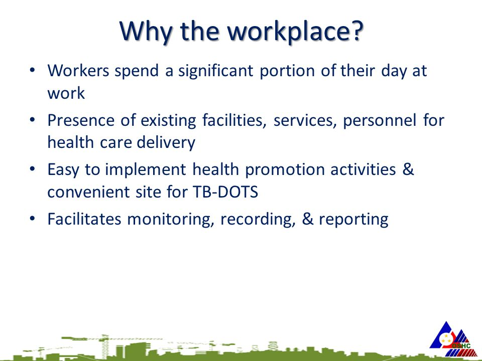 Why the workplace.