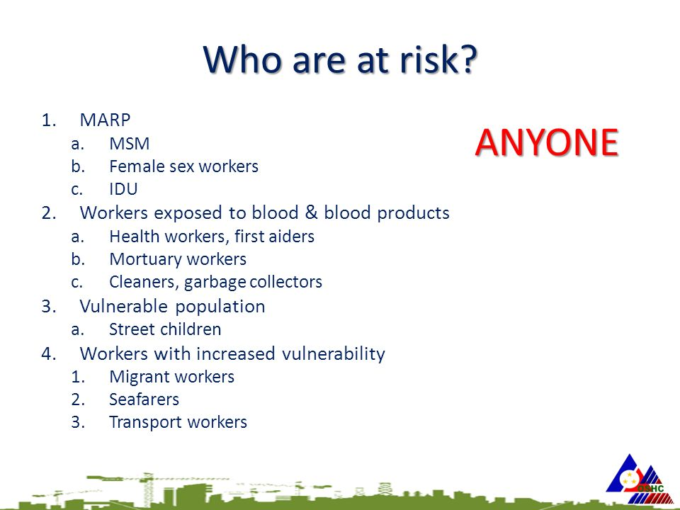 Who are at risk.