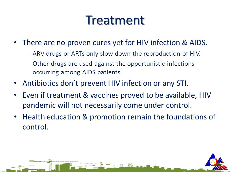 Treatment There are no proven cures yet for HIV infection & AIDS.