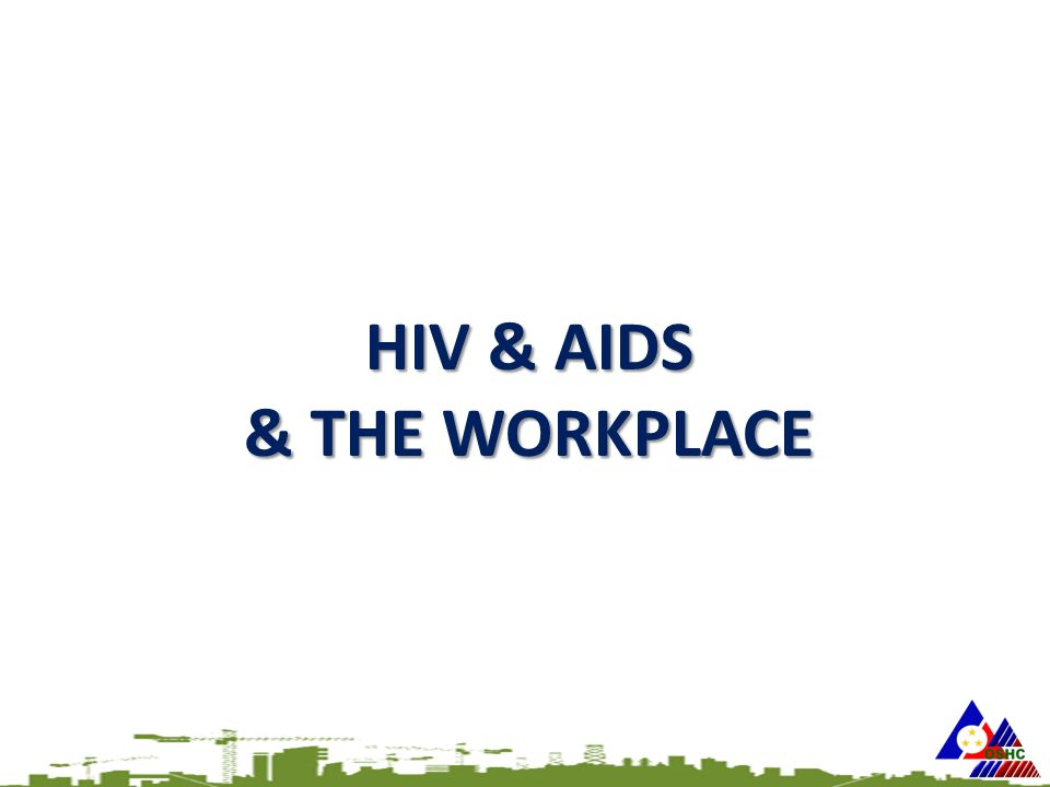 HIV & AIDS & THE WORKPLACE