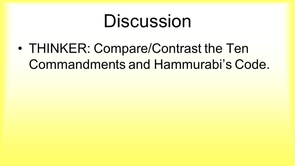 compare and contrast the code of hammurabi and the ten commandments Code of hammurabi and the 10 commandments origination and purpose of the code of hammurabi the code of hammurabi was designed to prevent people from doing wrong and help protect the weak.