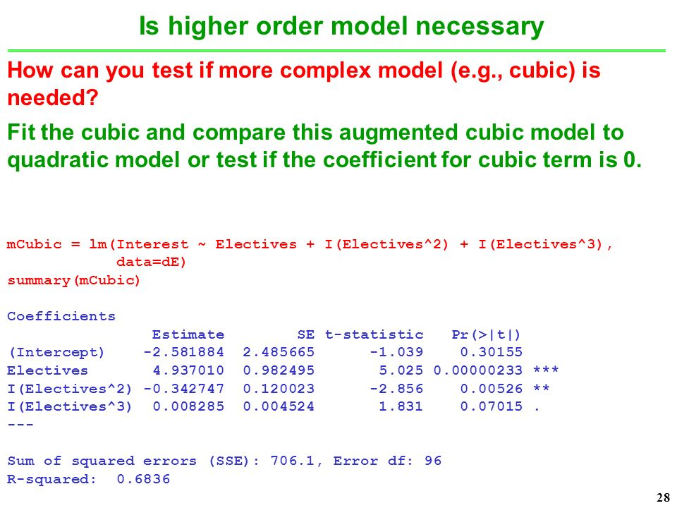 28 Is higher order model necessary How can you test if more complex model (e.g., cubic) is needed.